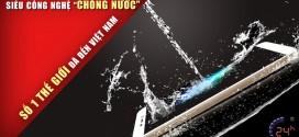 """Siêu công nghệ NANO """"chống nước"""" iPhone"""