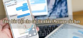 Tăng bảo mật cho các tin nhắn iMessage của bạn