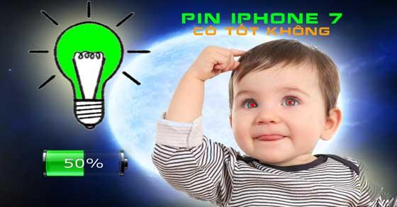 Pin iPhone 7 có tốt không hay lại là bom xịt như iPhone 6