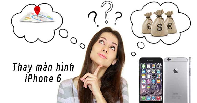 thay màn hình iPhone 6 , 6 Plus , 6s , 6s Plus ở đâu là giải pháp tối ưu và tiết kiệm mang lại hiệu quả nhất cho người có thu nhập trung bình.