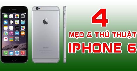 4 thủ thuật và mẹo trên iPhone 6 cực kỳ có ích trong cuộc sống